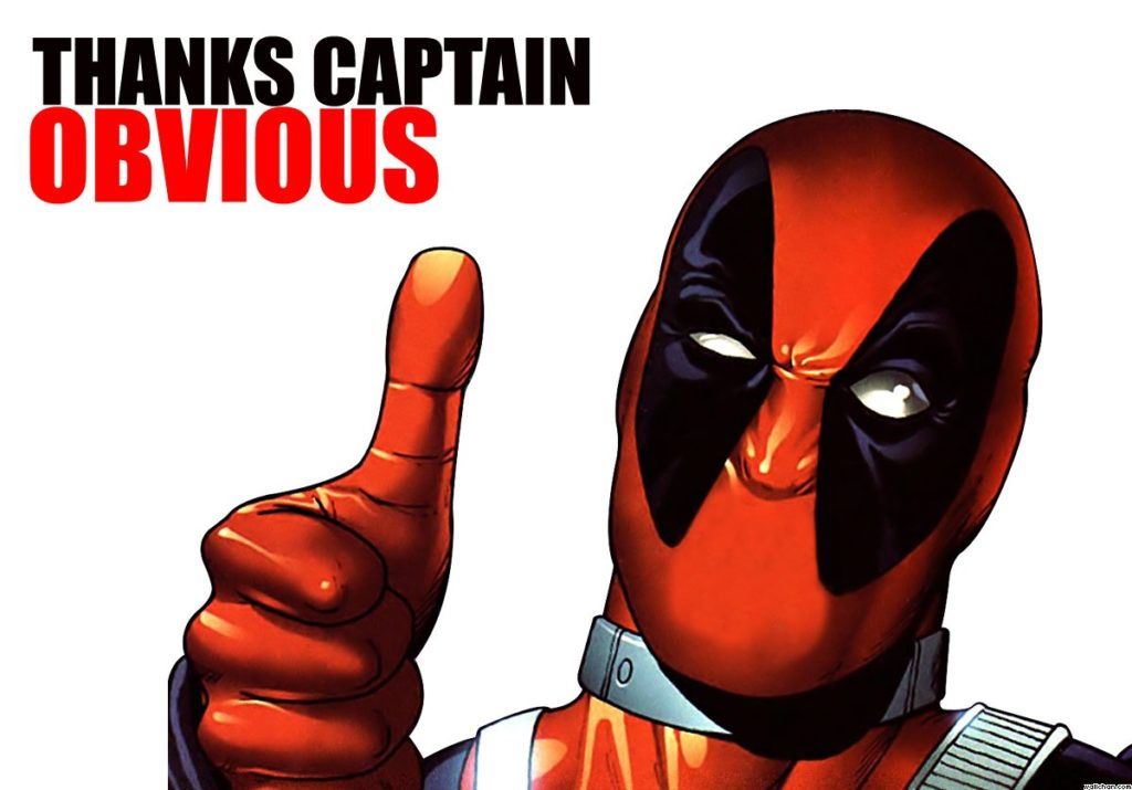 "Deadpool qui dit ""Merci capitaine évidence"""